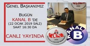 AES GENEL BAŞKANI MEHMET ALPER ÖĞRETİCİ BUGÜN KANAL B'DE (22 OCAK 2019 SALI) SAAT 16.30'DA CANLI YAYINDA