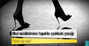 Ankara'da Bir Okul Müdürü 'Dinen Caiz Değil' Dedi, Kadın Öğretmenlere Topuklu Ayakkabı Giymeyi Yasakladı!