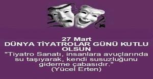 27 Mart Dünya Tiyatrolar günü kutlu olsun.