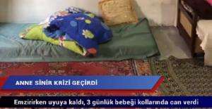 3 Günlük Bebeğini Emzirirken Uyuya Kalan Anne Bebeğini Boğdu