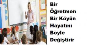 Bir Öğretmen Bir Köyün Hayatını...
