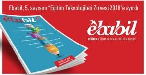 """EBABİL dergisi, yeni sayısını """"FATİH Projesi Eğitim Teknolojileri Zirvesi (ETZ) 2018""""e ayırdı"""