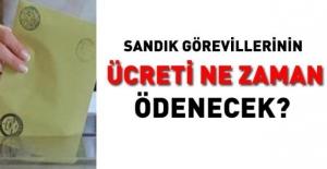 Seçimde Görevlilerin Ücretleri Ne Zaman Ödenecek? YSK 31 Mart yerel seçim sandık görevlisi ücretleri ne kadar?