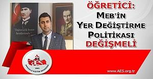 MEHMET ALPER ÖĞRETİCİ: MEB'İN YER DEĞİŞTİRME POLİTİKASI DEĞİŞMELİ