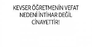 KEVSER ÖĞRETMENİN VEFAT NEDENİ...