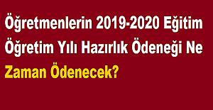 Öğretmenlerin 2019-2020 Eğitim Öğretim Yılı Hazırlık Ödeneği Ne Zaman Ödenecek?