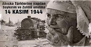 14 KASIM 1944 AHISKA SÜRGÜNÜ TÜRK MİLLETİ UNUTMA!