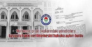 Mahkeme, proje okullarındaki yöneticilere başvuru hakkı verilmemesini hukuka aykırı buldu