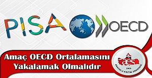Amaç OECD Ortalamasını Yakalamak Olmalıdır