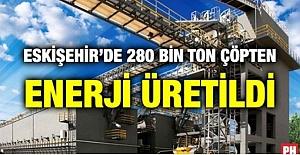 ESKİŞEHİR'DE 280 BİN TON ÇÖPTEN ELEKTRİK ENERJİSİ ÜRETİLDİ