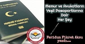 Memurların ve Avukatların Yeşil Pasaportlarına Dair Her Şey