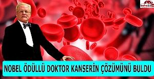 Nobel Ödüllü Doktordan Kansere Yeni Çözüm