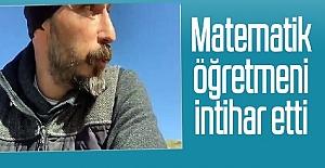 Matematik Öğretmeni Youtube'a Yüklediği Video Sonrası İntihar Etti