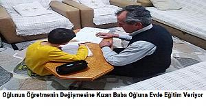 Oğlunun Öğretmenin Değişmesine Kızan Baba Oğluna Evde Eğitim Veriyor