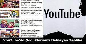 Anne Ve Babalar Dikkat! YouTube'da Çocuklarımızı Bekleyen Tehlike