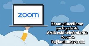 Zoom güncelleme şartı getirdi. Artık eski telefonlarda Zoom'a bağlanılamayacak