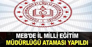 İl Milli Eğitim Müdürlüğü Ataması Yapıldı