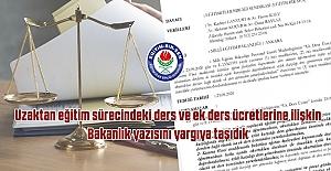 Uzaktan eğitim sürecindeki ders ve ek ders ücretlerine ilişkin Bakanlık yazısı yargıya taşındı