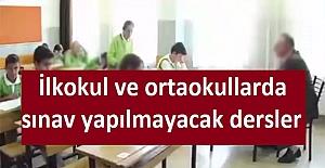 İlkokul ve ortaokullarda sınav yapılmayacak...