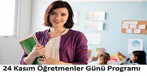 24 Kasım Öğretmenler Günü Programı