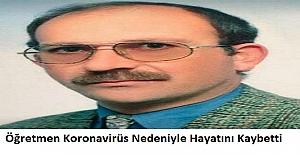Öğretmen Koronavirüs Nedeniyle Hayatını Kaybetti
