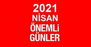 2021 NİSAN AYI ÖZEL VE ÖNEMLİ GÜNLER