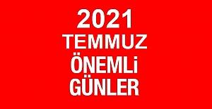 2021 TEMMUZ AYI ÖZEL VE ÖNEMLİ GÜNLER