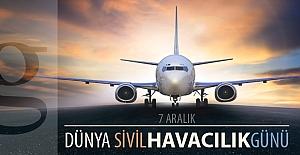 7 Aralık Dünya Sivil Havacılık Günü