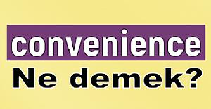 Convenience İngilizce Türkçe Çeviri. Convenience Ne Demek