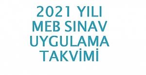 2021 Yılı MEB Sınav Uygulama Takvimi