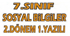 7. SINIFLAR SOSYAL BİLGİLER DERSİ 2. DÖNEM 1. YAZILI SINAVI