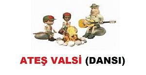 ATEŞ VALSİ (DANSI)