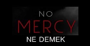 No mercy ne demek, No mercy anlamı
