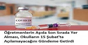 Öğretmenlerin Aşıda Son Sırada Yer Alması, Okulların 15 Şubat'ta Açılamayacağını Gündeme Getirdi
