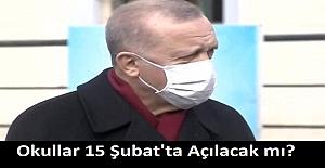 Okullar 15 Şubat'ta Açılacak mı? Cumhurbaşkanı Erdoğan Açıkladı
