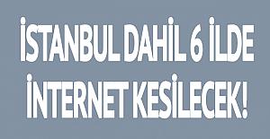 Son Dakika: 6 İlimizde İnternet Kesintisi...