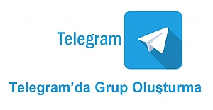 Telegram'da Grup Oluşturma. Telegramda Grup Nasıl Kurulur?