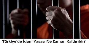 Türkiye'de İdam Yasası Ne Zaman Kaldırıldı?