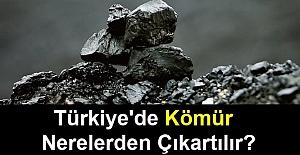 Türkiye'de Kömür Nerelerden Çıkartılır?