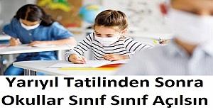 Yarıyıl Tatilinden Sonra Okullar Sınıf Sınıf Açılsın
