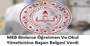 Milli Eğitim Bakanlığı Binlerce Öğretmene Ve Okul Yöneticisine Başarı Belgesi Verdi