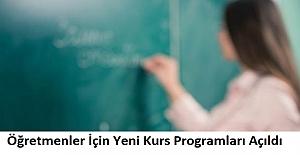 Öğretmenler İçin Yeni Kurs Programları Açıldı