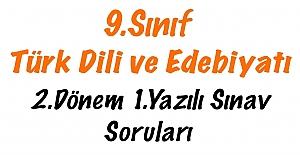 9. Sınıf Türk Dili ve Edebiyatı 2. Dönem 1.Yazılı Soruları