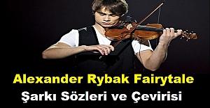 Alexander Rybak Fairytale Şarkı Sözleri ve Çevirisi