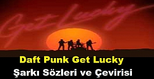 Daft Punk Get Lucky Şarkı Sözleri ve Çevirisi