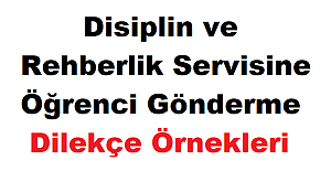 Disiplin ve rehberlik servisine öğrenci gönderme dilekçe örnekleri
