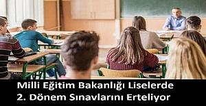 Milli Eğitim Bakanlığı Liselerde 2. Dönem Sınavlarını Erteliyor