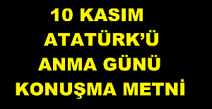 ON KASIM ATATÜRK'Ü ANMA GÜNÜ KONUŞMA METNİ