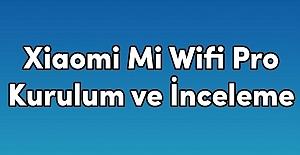 Xiaomi Mi Wifi Repeater Pro Sinyal Güçlendirici Kurulum