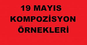 19 Mayıs Kompozisyon Örnekleri